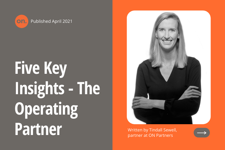 THE OPERATING PARTNER – 5 KEY TRENDS FROM TINDALL SEWELL, PARTNER AT ON PARTNERS